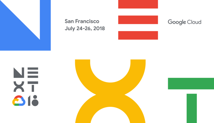 Google Next 2018 Wrap Up